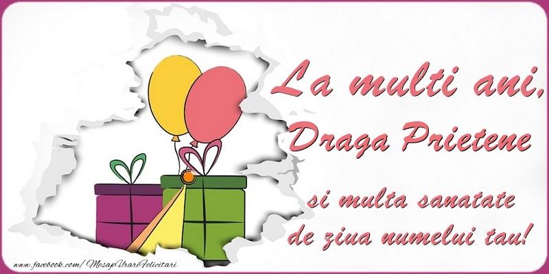 Felicitari de Ziua Numelui pentru Prieten - La multi ani, draga prietene si multa sanatate de ziua numelui tau!
