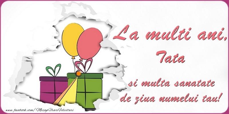 Felicitari de Ziua Numelui pentru Tata - La multi ani, tata si multa sanatate de ziua numelui tau!
