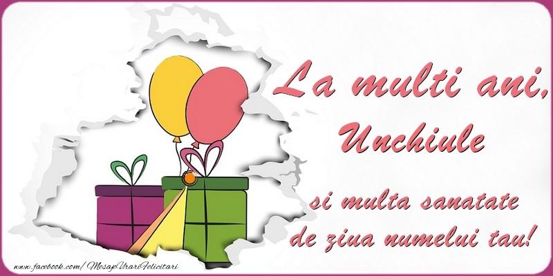 Felicitari de Ziua Numelui pentru Unchi - La multi ani, unchiule si multa sanatate de ziua numelui tau!