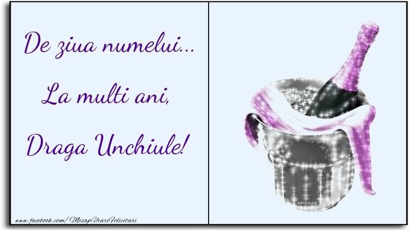Felicitari de Ziua Numelui pentru Unchi - De ziua numelui... La multi ani, draga unchiule