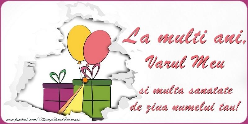 Felicitari de Ziua Numelui pentru Verisor - La multi ani, varul meu si multa sanatate de ziua numelui tau!