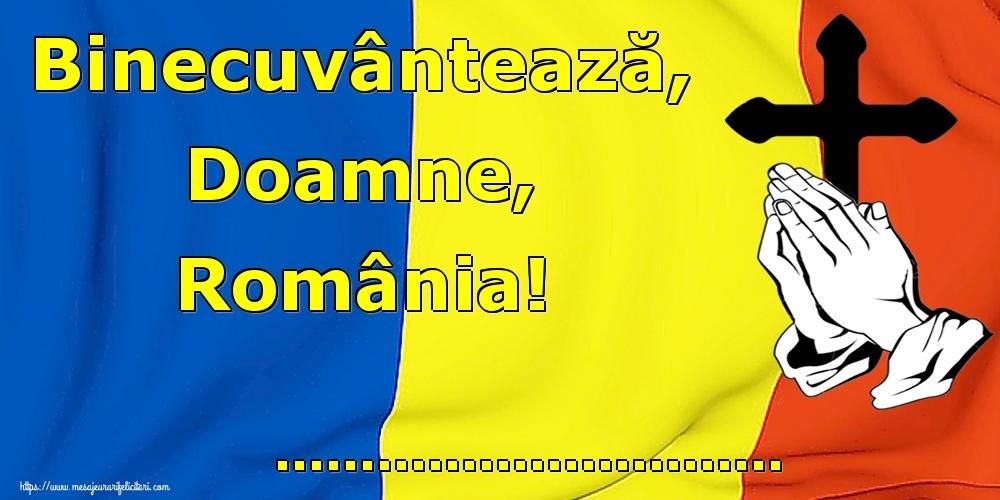 Felicitari personalizate de 1 Decembrie - Binecuvântează, Doamne, România! ...!