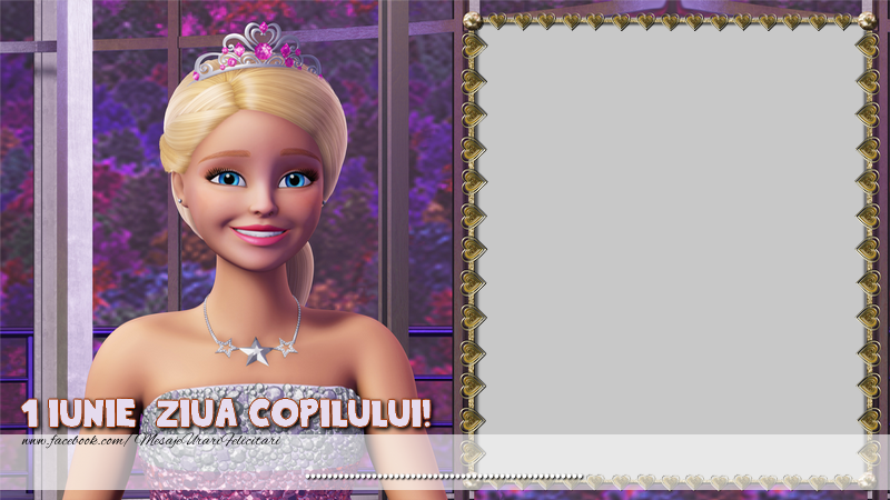 Felicitari personalizate de 1 Iunie - Poza ta cu Barbie!