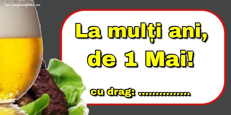 Felicitari personalizate de 1 Mai - La mulți ani, de 1 Mai! cu drag: ...