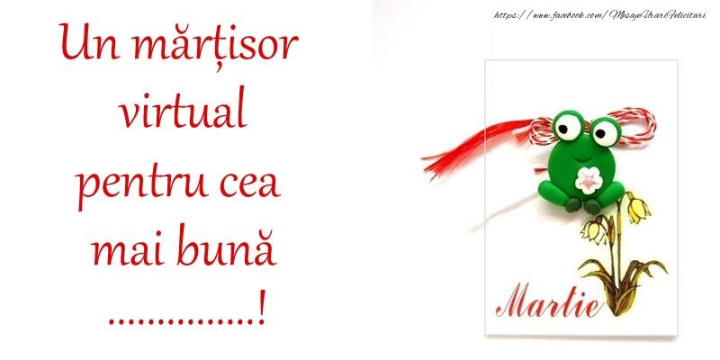 Felicitari personalizate de 1 Martie - Un mărțisor virtual pentru cea mai bună ...!