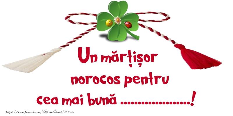Felicitari personalizate de 1 Martie - Un mărțișor norocos pentru cea mai bună ...!