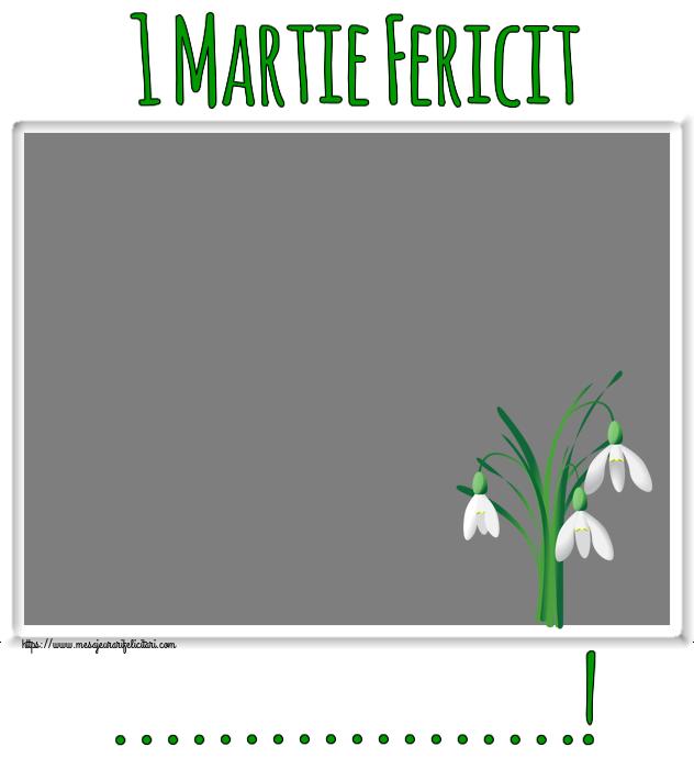 Felicitari personalizate de 1 Martie - 1 Martie Fericit ...! - Rama foto