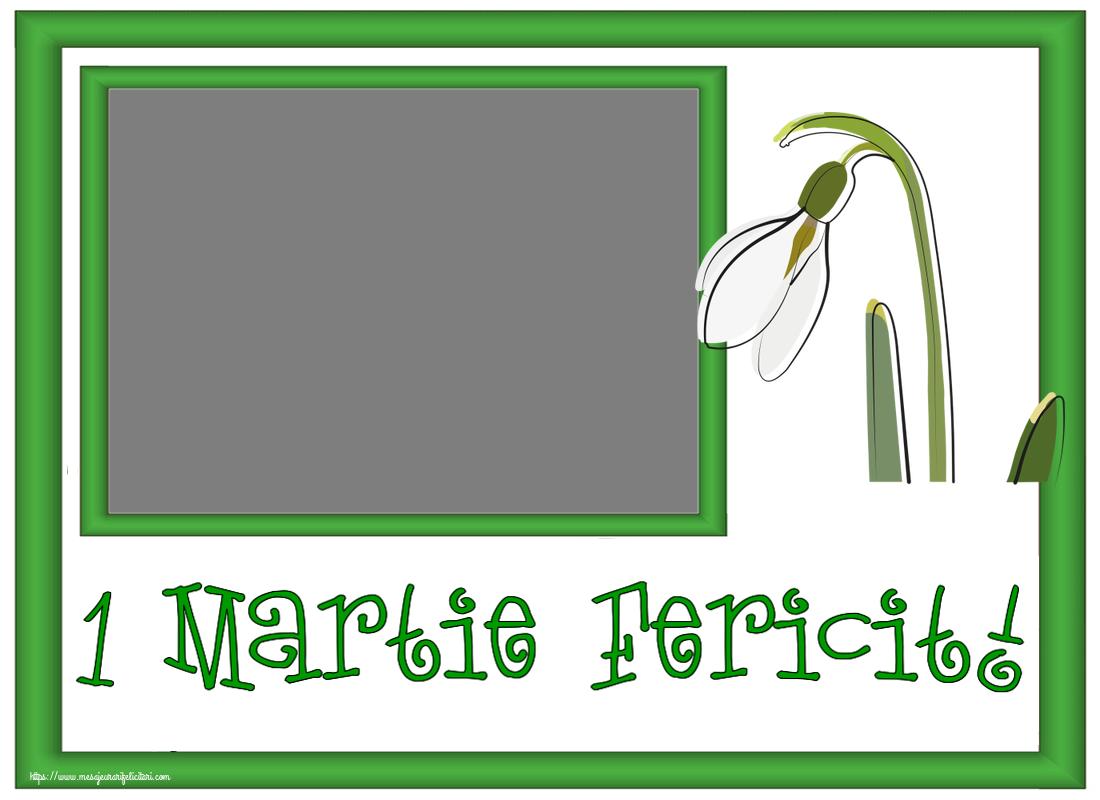 Felicitari personalizate de 1 Martie - 1 Martie Fericit! - Rama foto