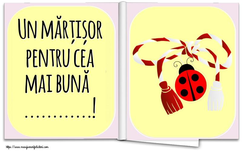 Felicitari personalizate de 1 Martie - Un mărțișor pentru cea mai bună ...!