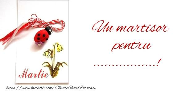 Felicitari personalizate de 1 Martie - Un martisor pentru ...!