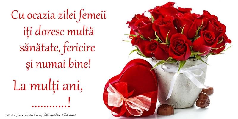 Felicitari personalizate de 8 Martie - Cu ocazia zilei femeii iți doresc multă sănătate, fericire și numai bine! La mulți ani, ...!