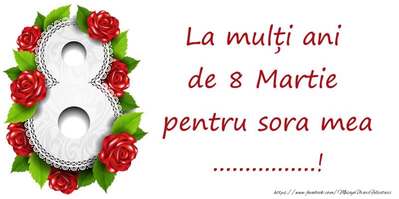 Felicitari personalizate de 8 Martie - La mulți ani de 8 Martie pentru sora mea ...!