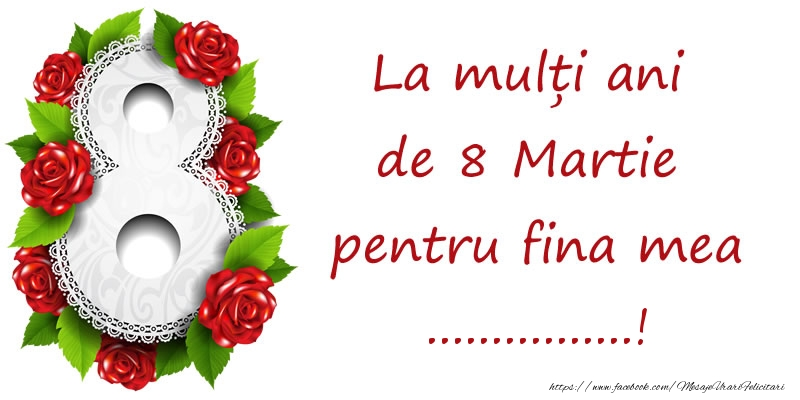 Felicitari personalizate de 8 Martie - La mulți ani de 8 Martie pentru fina mea ...!
