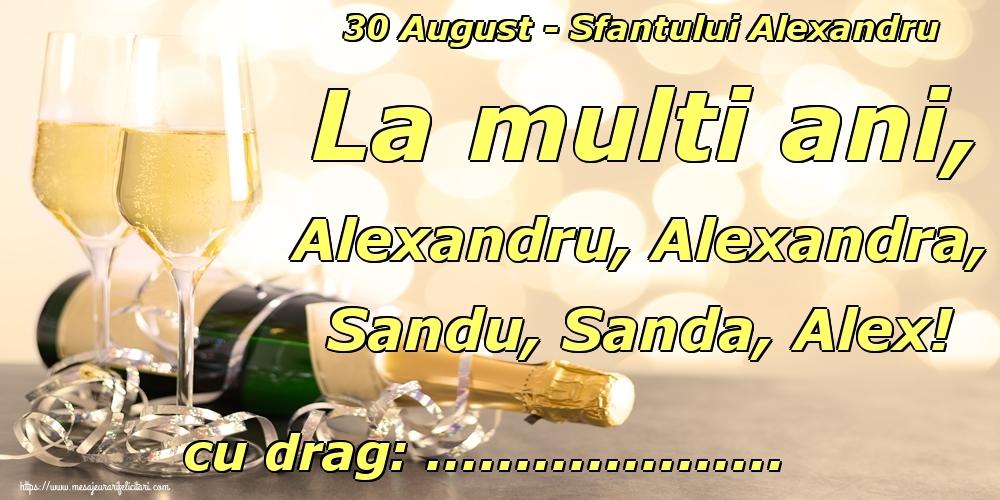 Felicitari personalizate de Sfantul Alexandru - 30 August - Sfantului Alexandru La multi ani, Alexandru, Alexandra, Sandu, Sanda, Alex! ...!