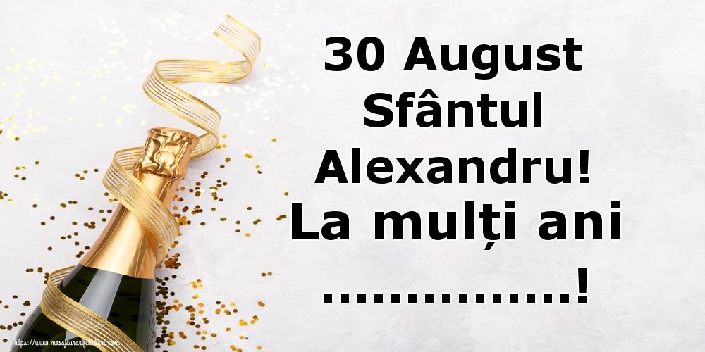 Felicitari personalizate de Sfantul Alexandru - 30 August Sfântul Alexandru! La mulți ani ...!