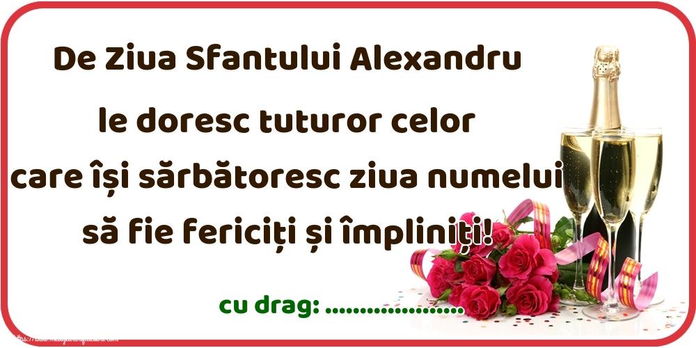 Felicitari personalizate de Sfantul Alexandru - De Ziua Sfantului Alexandru le doresc tuturor celor care își sărbătoresc ziua numelui să fie fericiți și împliniți! ...!
