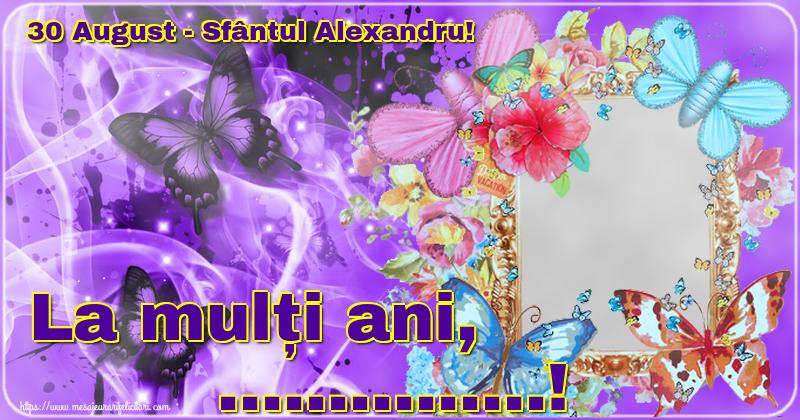 Felicitari personalizate de Sfantul Alexandru - 30 August - Sfântul Alexandru! La mulți ani, ...! - Rama foto