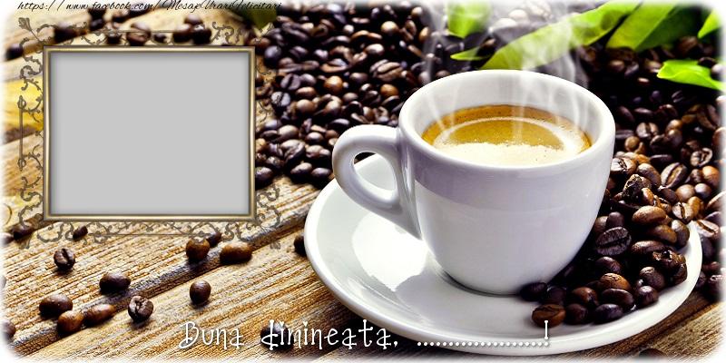 Felicitari personalizate de buna dimineata - Buna dimineata, ...!