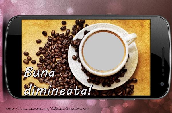 Felicitari personalizate de buna dimineata - Buna dimineata !