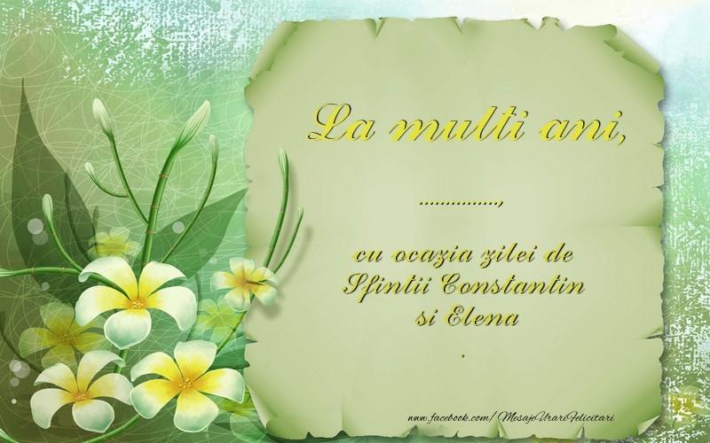 Felicitari personalizate de Sfintii Constantin si Elena - La multi ani ..., cu ocazia zilei de Sfintii Constantin  si Elena