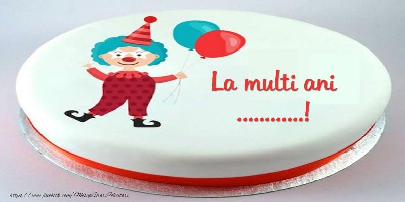 Felicitari personalizate pentru copii - Tort La multi ani ...!