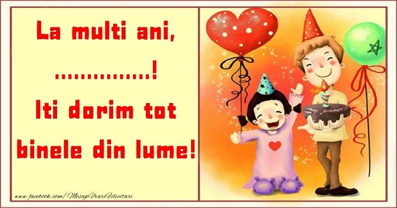 Felicitari personalizate pentru copii - La multi ani, Iti dorim tot binele din lume! ...