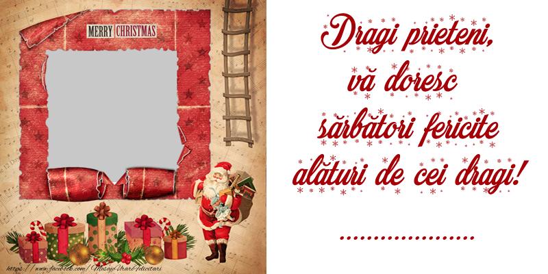Felicitari personalizate de Craciun - Dragi prieteni, vă doresc  sărbători fericite alături de cei dragi! ...