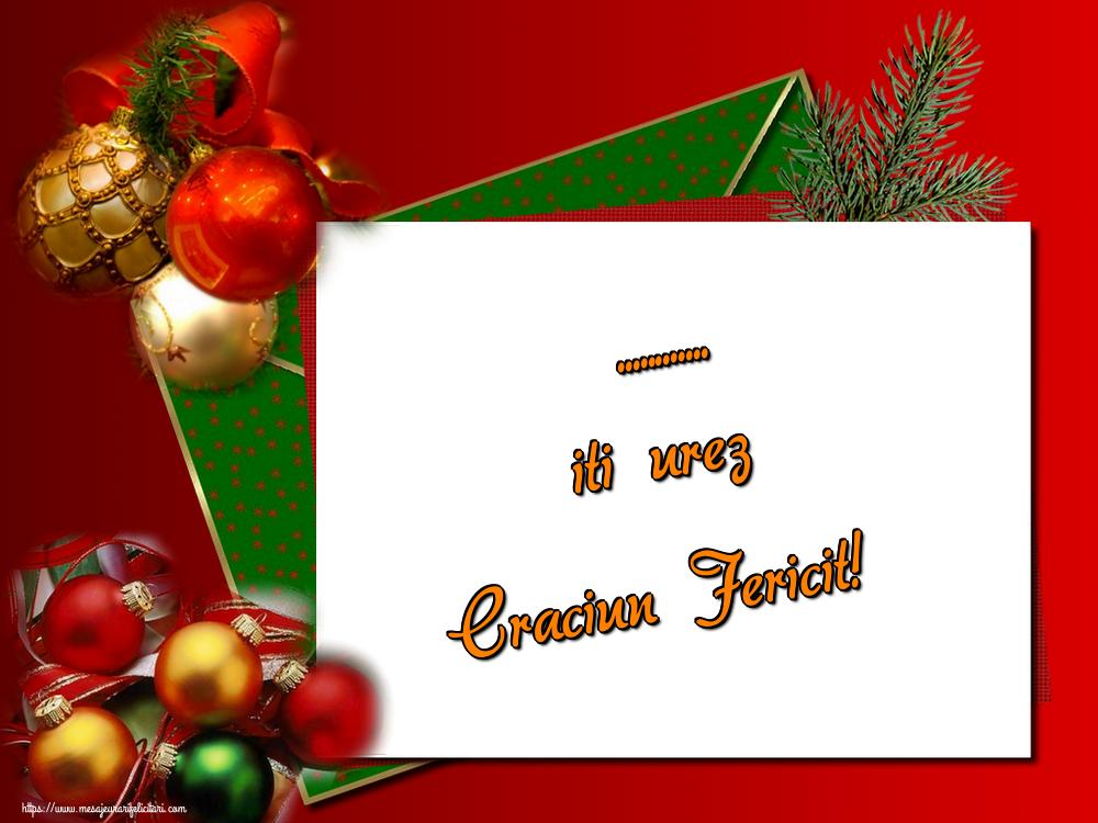 Felicitari personalizate de Craciun - ... iti urez Craciun Fericit!