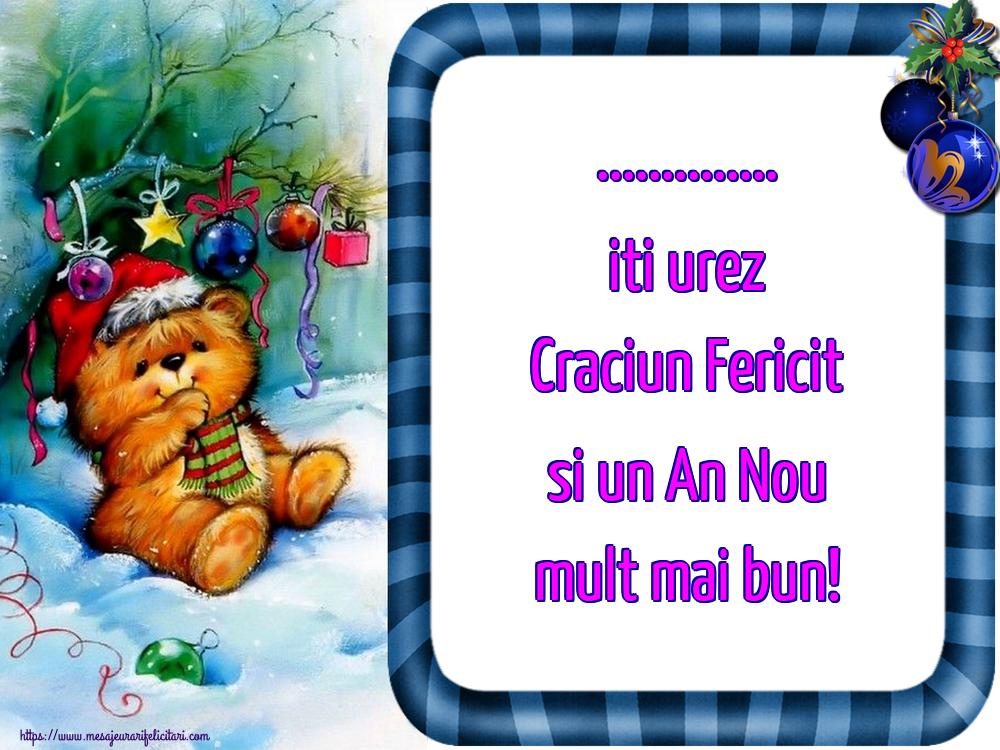 Felicitari personalizate de Craciun - ... iti urez Craciun Fericit si un An Nou mult mai bun!