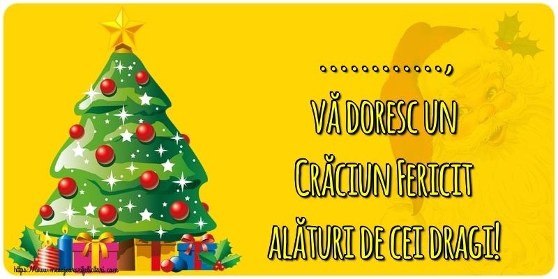 Felicitari personalizate de Craciun - ..., vă doresc un Crăciun Fericit alături de cei dragi!