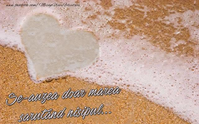 Felicitari personalizate Diverse - Se-auzea doar marea sărutând nisipul