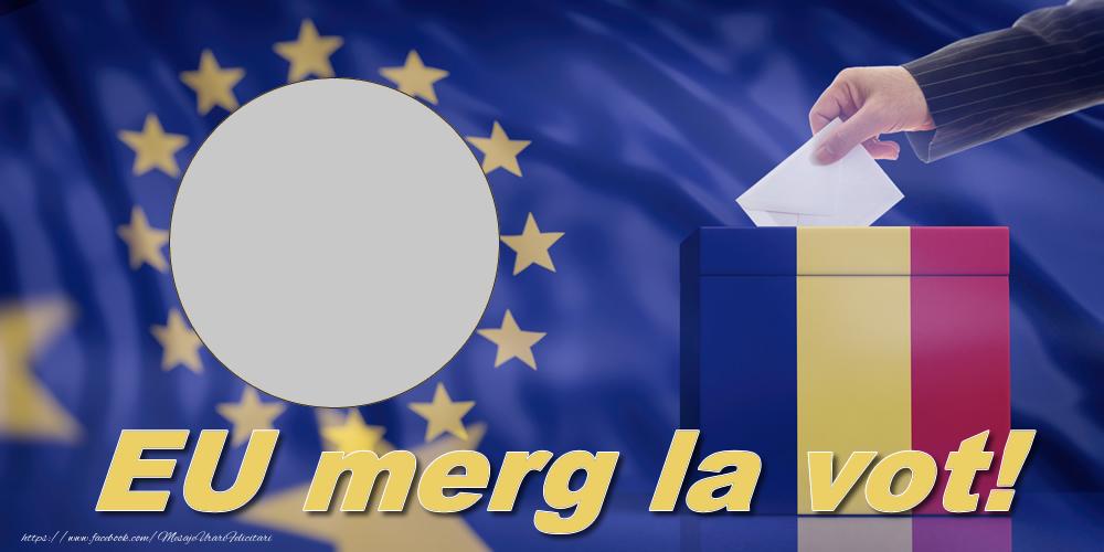 Felicitari personalizate Diverse - EU merg la vot!