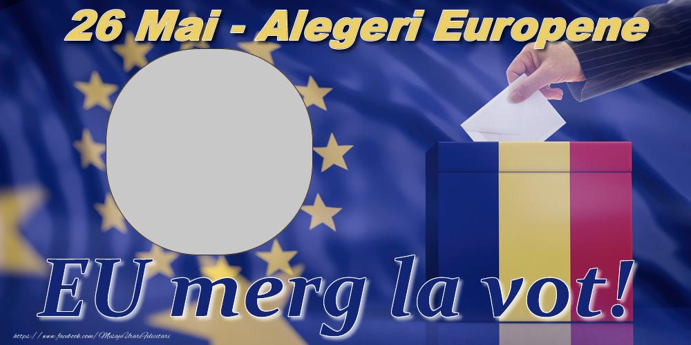 Felicitari personalizate Diverse - EU merg la vot! - 26 Mai - Alegeri Europene
