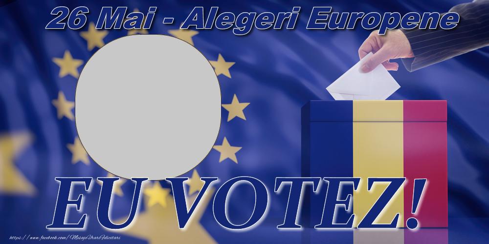 Felicitari personalizate Diverse - EU VOTEZ! - 26 Mai - Alegeri Europene