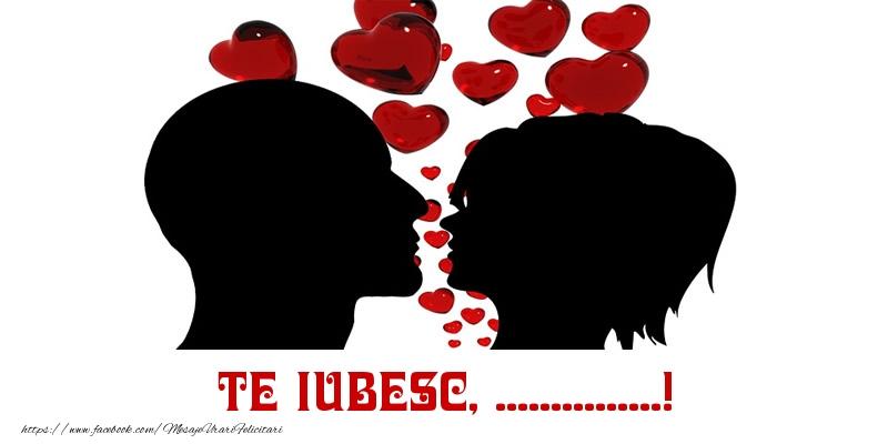 Felicitari personalizate de Dragobete - Te iubesc, ...!