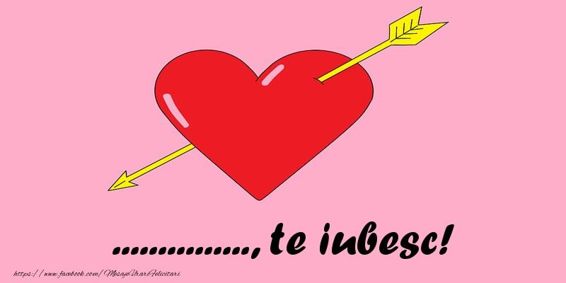 Felicitari personalizate de dragoste - ..., te iubesc!