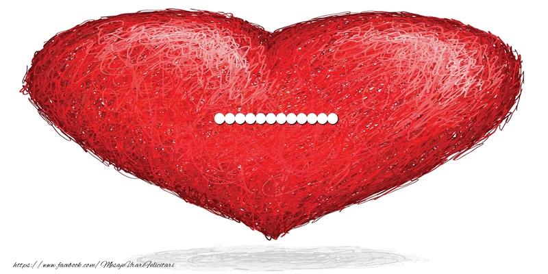 Felicitari personalizate de dragoste - Pentru ... din inima