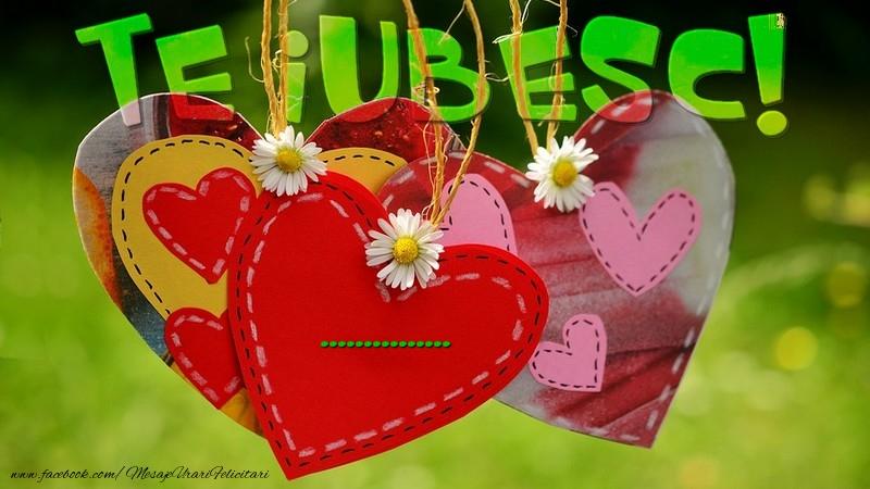 Felicitari personalizate de dragoste - Te iubesc, ...!