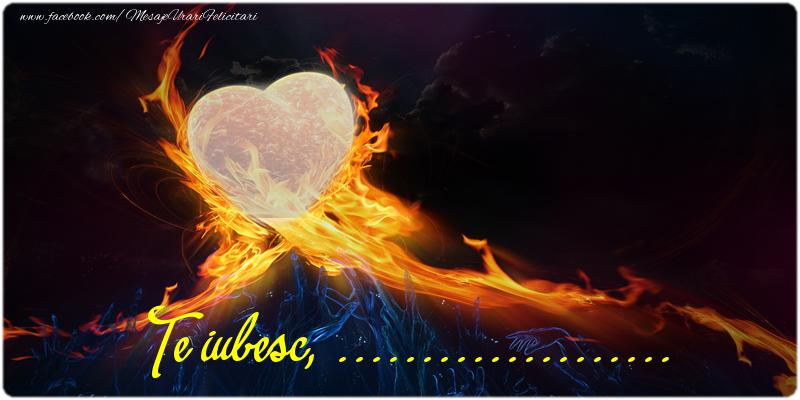 Felicitari personalizate de dragoste - Te iubesc, ...