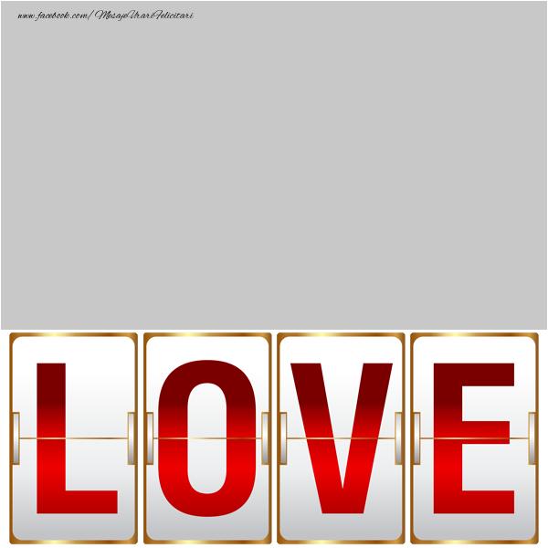 Felicitari personalizate de dragoste - Love