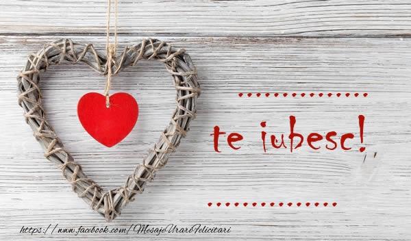 Felicitari personalizate de dragoste - ..., Te iubesc ...