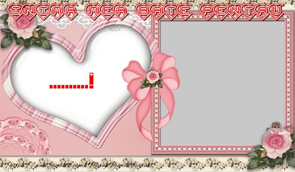 Felicitari personalizate de dragoste - Inima mea bate pentru ...!