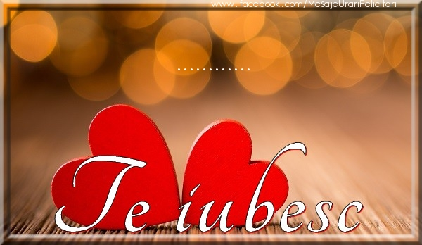 Felicitari personalizate de dragoste - ... Te iubesc