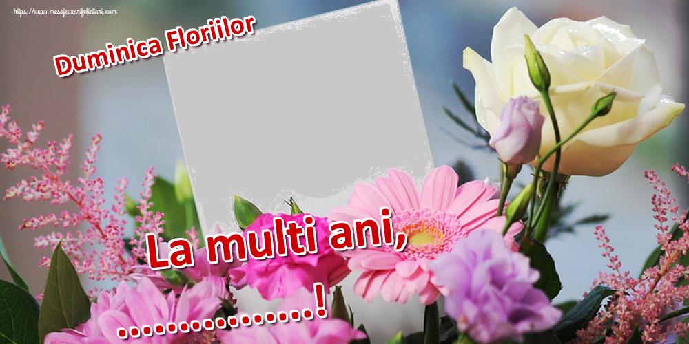 Felicitari personalizate de Florii - Duminica Floriilor La multi ani, ...! - Rama foto