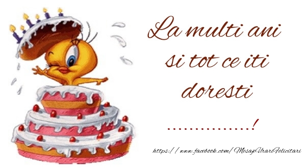 Felicitari personalizate de la multi ani - La multi ani si tot ce iti doresti ...!