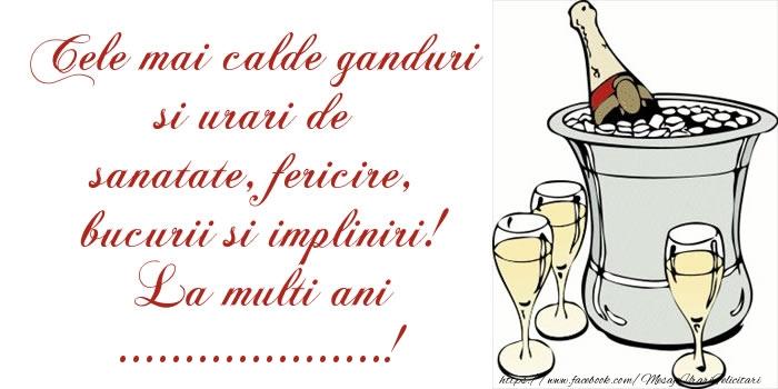 Felicitari personalizate de la multi ani - Cele mai calde ganduri si urari de sanatate, fericire, bucurii si impliniri! La multi ani ...!