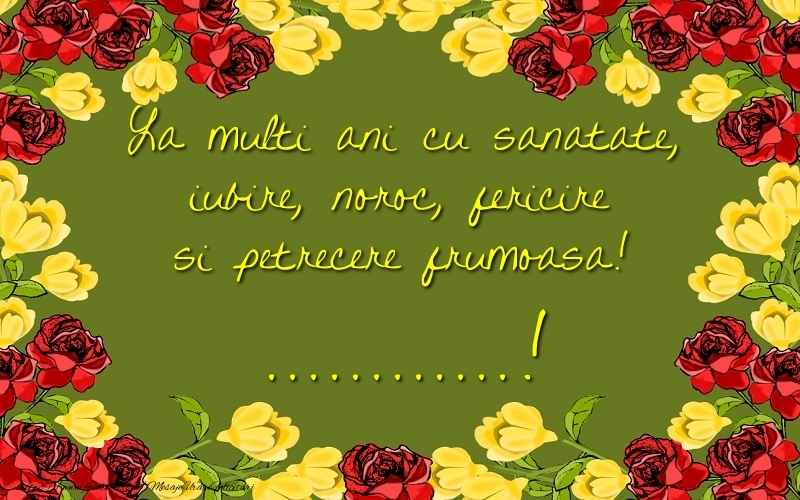 Felicitari personalizate de la multi ani - La multi ani cu sanatate, iubire, noroc, fericire si petrecere frumoasa! ...