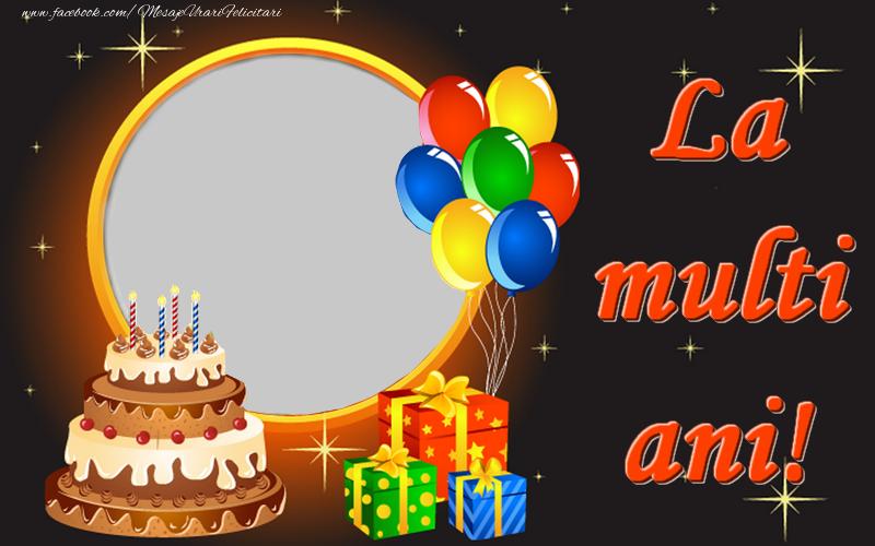 Felicitari personalizate de la multi ani - La multi ani!