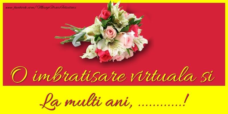 Felicitari personalizate de la multi ani - O imbratisare virtuala si la multi ani, ...