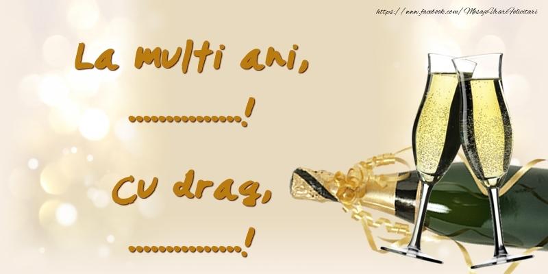Felicitari personalizate de la multi ani - La multi ani ...! Cu drag, ...!